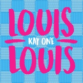 Louis Louis - Kay One
