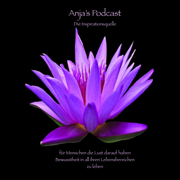 Anja's Podcast die Inspirationsquelle