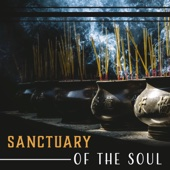 Sanctuary of the Soul - Zen Peace & Deep Meditation, Sound Therapy for Yoga, Sleep and Relaxation