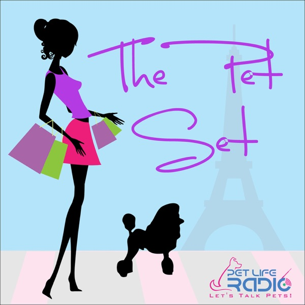 The Pet Set - Pet Fashion and Cool Pet Products - Pets & Animals on Pet Life Radio (PetLifeRadio.com)