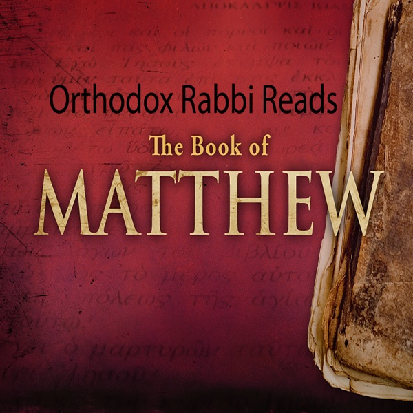 Rabbi Reads the Christian Book of Matthew