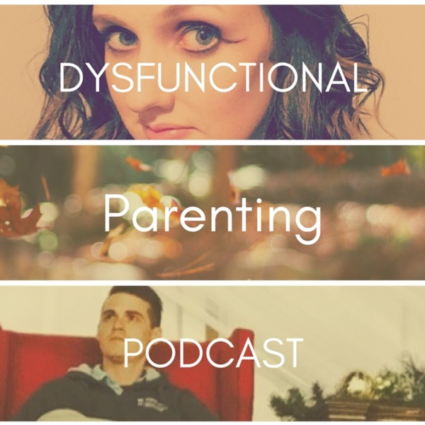Dysfunctional Parenting's Podcast