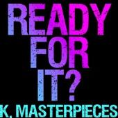 ...ready for It? (Originally Performed by Taylor Swift) [Karaoke Version]