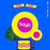 Say Bye Bye (feat. Eugy) - Ycee