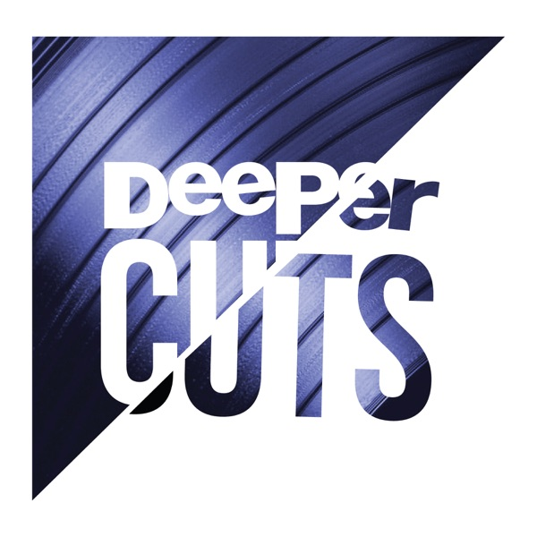 Deeper Cuts