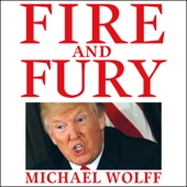 Fire and Fury (Unabridged) - Michael Wolff