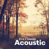 Acoustic - Eva Cassidy