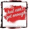 Just Can't Get Enough - Single, Tomorrow People