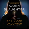 The Good Daughter: A Novel (Unabridged) - Karin Slaughter