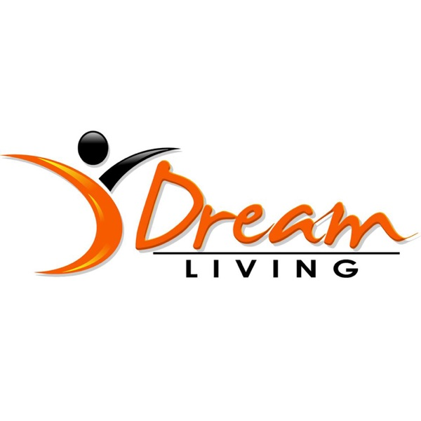 Welcome to the Dream Living Podcast