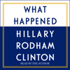 What Happened (Unabridged) - Hillary Clinton
