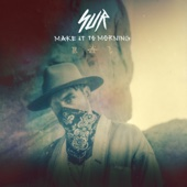 MAKE IT TO MORNING - SUR