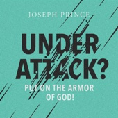 Under Attack? Put on the Armor of God!