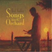 Ted Yoder - Songs from the Orchard  artwork