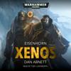 Xenos: Warhammer 40,000: Eisenhorn, Book 1 (Unabridged) - Dan Abnett