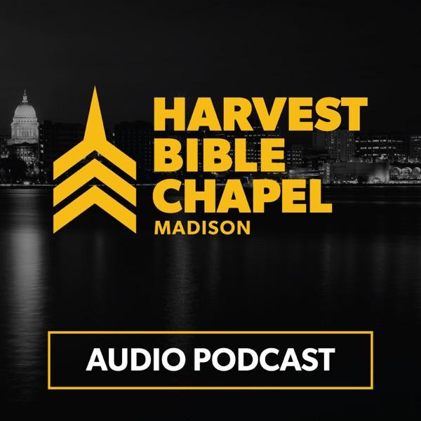 Harvest Bible Chapel Madison Sermon Audio