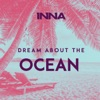 Dream About the Ocean - Single, Inna