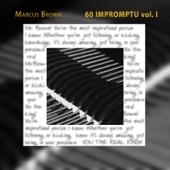 Marcus Brown - 60 Impromptu, Vol. 1  artwork