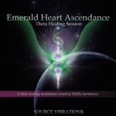 Emerald Heart Ascendance - Theta Healing Session - Tuned to 528 Hz Harmonics