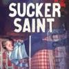 Sucker / Saint - Single