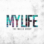 My Life - The Walls Group