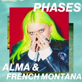 Phases - ALMA & French Montana