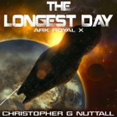 Christopher G. Nuttall - The Longest Day: Ark Royal, Book 10 (Unabridged)  artwork