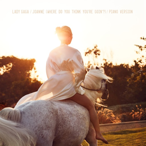 Joanne (Where Do You Think You're Goin'?) [Piano Version] - Lady Gaga