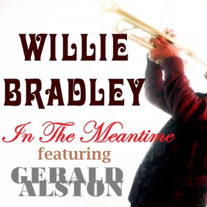 Willie Bradley feat Gerald Alston - In The Meantime