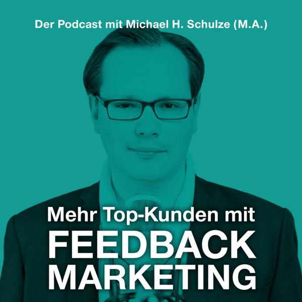 Mehr Top-Kunden mit Feedbackmarketing | Michael H. Schulze (M.A.)