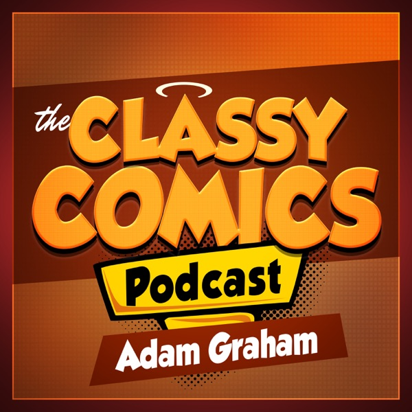 Podcast – The Classy Comics Podcast