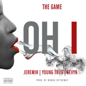 Oh I (feat. Jeremih, Young Thug & Sevyn) - The Game