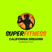 California Dreamin (Workout Mix 132 bpm)