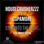 Housecrusherzzz & Copamore - Step into the Light 2K18 (feat. Mikey Shyne) [Harlie & Charper Remix] Grafik