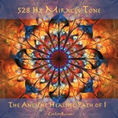 The Ancient Healing Path of I (528 Hz Miracle Tone)