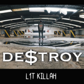 Destroy - Lit Killah