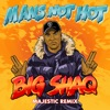 Man s Not Hot Majestic Remix Single
