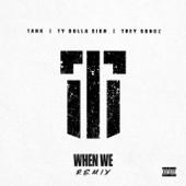 When We (Remix) [feat. Ty Dolla $ign and Trey Songz] - Tank
