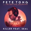 Killer (feat. Seal) [Radio Edit] - Single, Pete Tong, The Heritage Orchestra & Jules Buckley