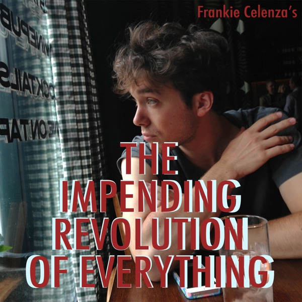 The Impending Revolution of Everything Podcast