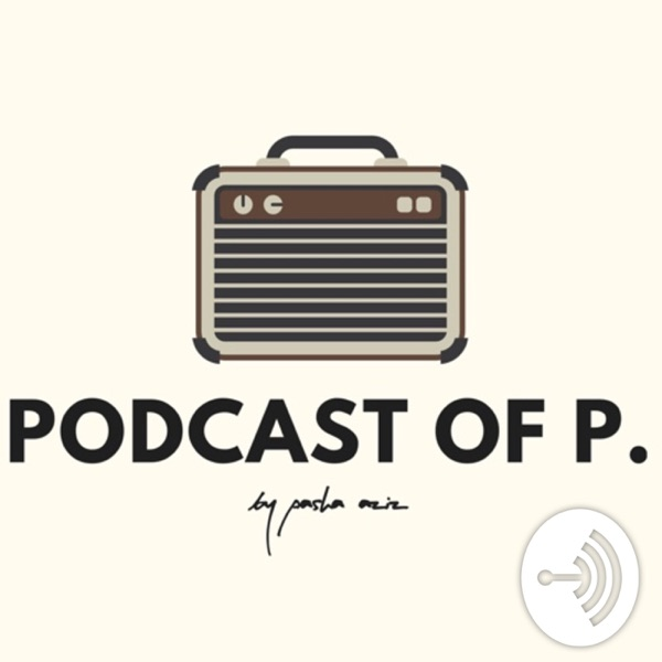 Podcast of P