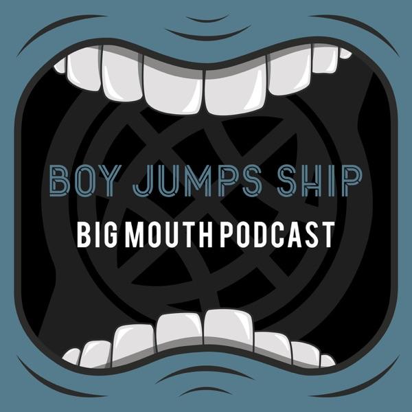 Boy Jumps Ship - Big Mouth Podcast