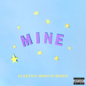 Mine (Bazzi vs. Electric Mantis Remix) - Bazzi vs.