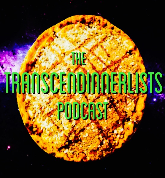 The Transcendinnerlists Podcast