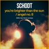 You're Brighter Than the Sun / Angel No. 8 (Remixes) - Single ジャケット写真