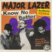 Know No Better (feat. Travis Scott, Camila Cabello & Quavo) [Bad Bunny Remix] - Major Lazer