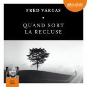 Quand sort la recluse - Fred Vargas