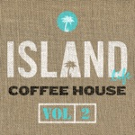 Island Life Coffee House, Vol. 2
