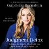 Gabrielle Bernstein - Judgment Detox: Release the Beliefs That Hold You Back from Living a Better Life (Unabridged)  artwork