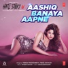 Aashiq Banaya Aapne From Hate Story IV - Himesh Reshammiya, Neha Kakkar & Tanishk Bagchi mp3